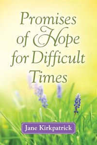 Promises of Hope for Difficult Times (2)